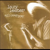 Lazy Lester: All Over You
