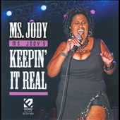 Ms. Jody: Ms. Jody's Keepin It Real *