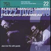 François Jeanneau/Albert Mangelsdorff: Swiss Radio Days, Vol. 22 *