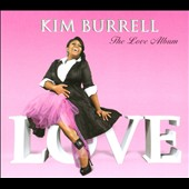 Kim Burrell: The Love Album [Digipak] *