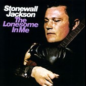 Stonewall Jackson: The Lonesome in Me