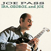 Joe Pass: George, Ira & Joe