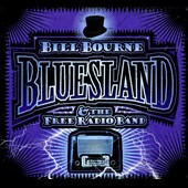 Bill Bourne & The Free Radio Band/Bill Bourne: Bluesland [Digipak]