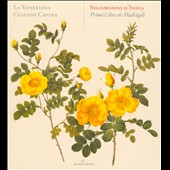 Sigismondo D'India: First Book of Madrigals / La Venexiana