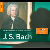 Rough Guide to Classical Composers: J.S. Bach