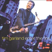 Tim Garland: Enter the Fire