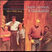 Doyle Lawson & Quicksilver: Never Walk Away