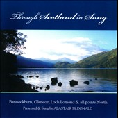 Alastair McDonald: Through Scotland in Song