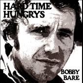 Bobby Bare: Hard Time Hungrys/The Winner and Other Losers