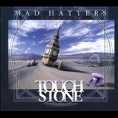 Touchstone: Mad Hatters [Digipak]