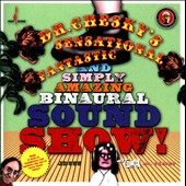 Dr Chesky: Dr. Chesky's Sensational, Fantastic, and Simply Amazing Binaural Sound Show!