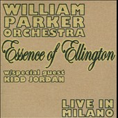 William Parker Orchestra/William Parker (Bass): Essence of Ellington: Live in Milano [Digipak]