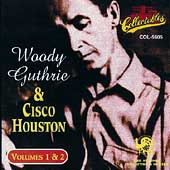Woody Guthrie: Woody Guthrie & Cisco Houston, Vols. 1-2