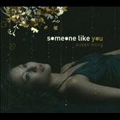 Susan Wong: Someone Like You