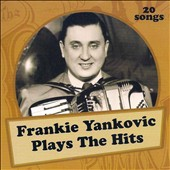 Frankie Yankovic: Plays The Hits