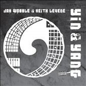 Jah Wobble/Keith Levene: Yin & Yang [PA] [Digipak]