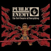 Public Enemy: The Evil Empire of Everything [Digipak]