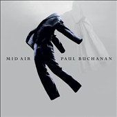 Paul Buchanan: Mid Air [Deluxe Edition]