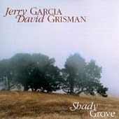 Jerry Garcia & David Grisman: Shady Grove