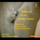 Telemann and the Leipzig Opera - Popular Arias / Jan Kobow, tenor
