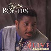 Kenton Rogers: Alive & Pressin' On *