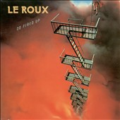 Le Roux: So Fired Up [Remastered] [Deluxe]
