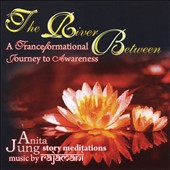 Oliver Rajamani/Anita Jung: The River Between: A TranceFormational Journey to Awareness