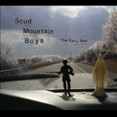 Scud Mountain Boys: The Early Year