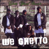 We Ghetto: Ghetto Official Presents We Ghetto [PA]