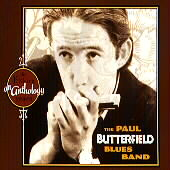 The Paul Butterfield Blues Band: An Anthology: The Elektra Years