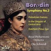 Borodin: Symphony No. 2; Polovtsian Dances; In the Steppes of Central Asia / Ole Schmidt, Royal PO