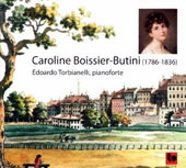 Caroline Boissier-Butini (1786-1836): Works for pianoforte / Edoardo Torbianelli, pianoforte Broadwood