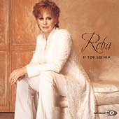 Reba McEntire: If You See Him