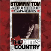 Stompin' Tom Connors: A  Truly Proud Canadian