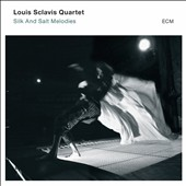 Louis Sclavis/Louis Sclavis Quartet: Silk and Salt Melodies