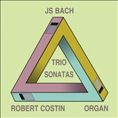 J.S. Bach: Trio Sonatas for organ (6, complete), BWV525-530 / Robert Costin, organ