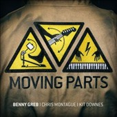 Chris Montague/Kit Downes/Benny Greb: Moving Parts