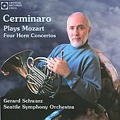 Mozart: Horn Concertos / Cerminaro, Schwarz, Seattle SO