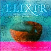 Joni Allen/Donna De Lory/Dave Stringer: Elixir: Songs of the Radiance Sutras [Digipak]