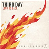 Third Day: Lead Us Back: Songs of Worship *