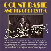 Count Basie/Count Basie & His Orchestra: One Night Stand: Broadcasts 1944-1946