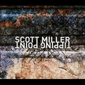 Scott Miller (Composer)/Zeitgeist: Scott Miller: Tipping Point [Digipak] *