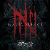 New Years Day (Rock): Malevolence [10/2] *