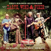 Grey-Haired Bluegrass: Earth, Wind and Fiber