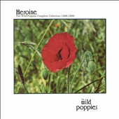 The Wild Poppies: Heroine: The Wild Poppies Complete Collection (1986-1989)