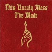 Macklemore & Ryan Lewis: This Unruly Mess I've Made [Clean] [Digipak]