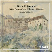 Dora Pejacevic (1885-1923): The Complete Piano Works / Natasa Veljkovic, piano