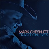 Mark Chesnutt: Tradition Lives [Slipcase] *
