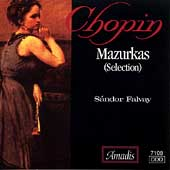 Chopin: Mazurkas (Selection) / S&#225;ndor Falvay