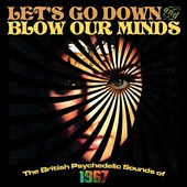 Various Artists: Let's Go Down and Blow Our Minds: The British Psychedelic Sounds of 1967